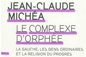 Jean-Claude Michéa - Le comple d'Orphée (extrait de la couverture du livre)