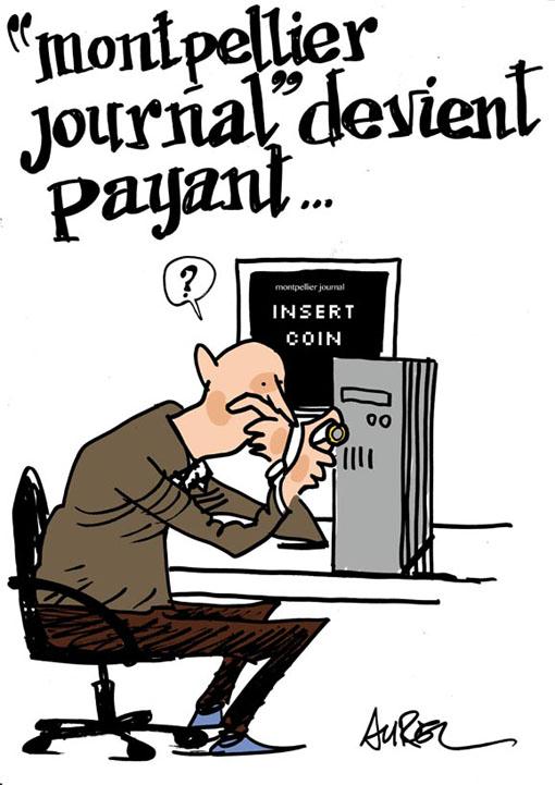Montpellier journal devient payant (dessin : Aurel)